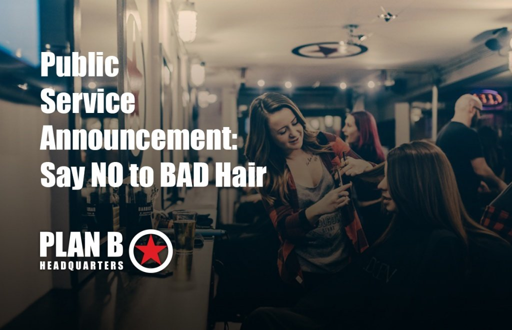 Read more on Plan B Public Service Announcement: Say NO to bad hair